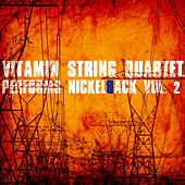 Vitamin String Quartet Performs Nickelback Volume 2 by Vitamin String Quartet