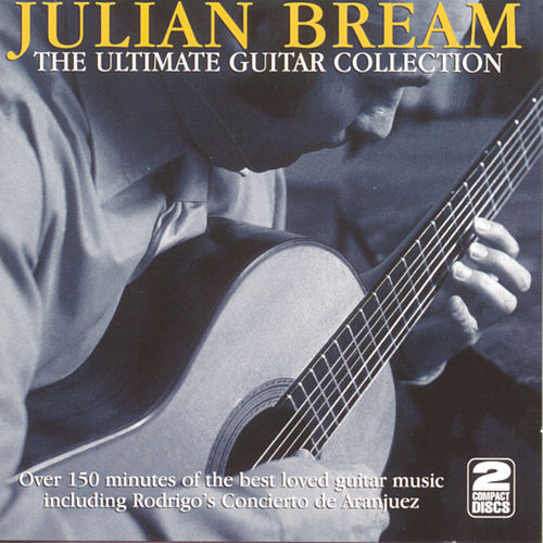 The Ultimate Guitar Collection by Julian Bream