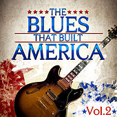 The Blues That Built America - Vol. 2 by Various Artists