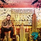 My House Is Your House by Cristian Arango
