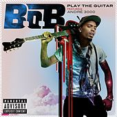 Play The Guitar von B.o.B
