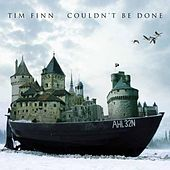 Couldn't Be Done by Tim Finn