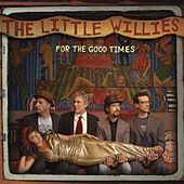 For The Good Times by The Little Willies