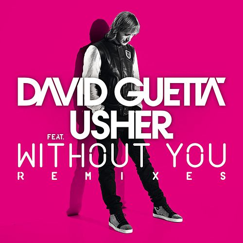 Without You (feat.Usher) [Remixes] by David Guetta