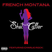Shot Caller by French Montana