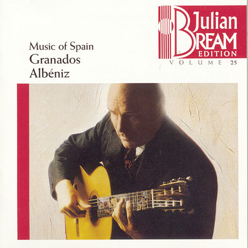 Volume 25 - Music of Spain-Granados, Albéniz by Julian Bream