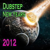 Dubstep New Years 2012 by Various Artists