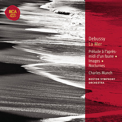 Debussy La Mer; Prélude à l'après-midi d'un faun: Classic Library Series by Charles Munch