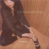 The Bakman Tapes by Susie Suh