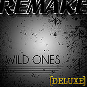 Wild Ones (Flo Rida feat. Sia Deluxe Remake) - Single by Wild Flo