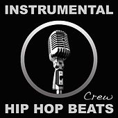 Instrumental Hip Hop Beats (Rap, Pop, R&b, Dirty South, 2012, West, East, Coast, Dj, Freestyle, Beat, Hiphop, Instrumentals) by Instrumental Hip Hop Beats Crew