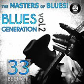 The Masters of Blues! (33 Best of Blues Generation, Vol. 2) by Various Artists