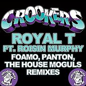 Royal T (FoamoPantonThe House Moguls Remixes) by Crookers