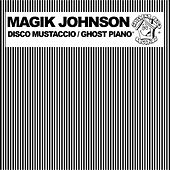 Disco Mustaccio / Ghost Piano by Magik Johnson