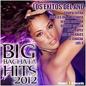 Big Bachata Hits 2012 by Various Artists