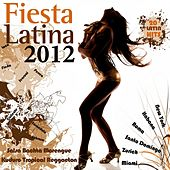 Fiesta Latina 2012 (Salsa, Bachata, Merengue, Kuduro, Reggaeton, Timbaton, Cubaton, Dembow) by Various Artists