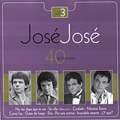 Jose Jose - 40 Aniversario Vol. 3 by Various Artists