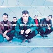 A Contra Corriente by El Canto Del Loco
