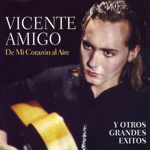 De Mi Corazón Al Aire Y Otros Grandes Éxitos by Vicente Amigo