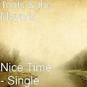 Nice Time - Single by Toots and the Maytals
