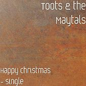 Happy Christmas - Single by Toots and the Maytals