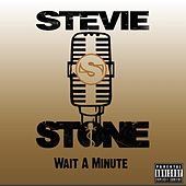 Wait A Minute (Explicit) by Stevie Stone