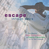 Escape Through Opera by Various Artists
