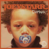 Egomaniac by Joey Starr