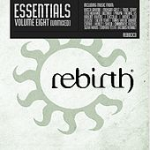 Rebirth Essentials Volume Eight by Various Artists