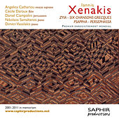 Iannis Xenakis: Zyia - Six chansons grecques - Psappha - Persephassa by Various Artists