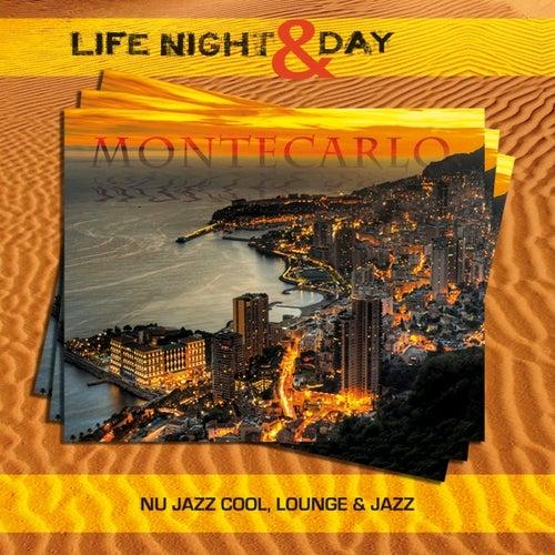 Montecarlo - Life Night & Day (Nu Jazz Cool, Lounge & Jazz) by Various Artists