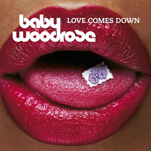 Love Comes Down by Baby Woodrose
