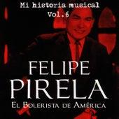 Felipe Pirela - Mi Historia Músical Volume 6 by Felipe Pirela