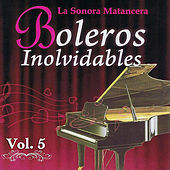 Voces Romanticas de La Sonora Matancera - Boleros Inolvidables Volume 5 by Various Artists