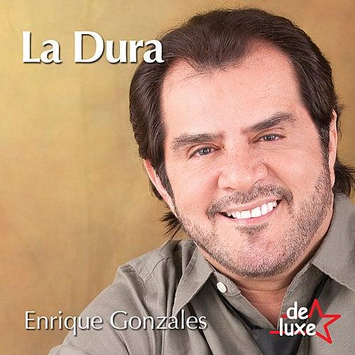 La Dura by Enrique Gonzales y De Luxe
