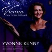 Vienna, City of My Dreams by Yvonne Kenny