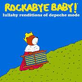 Rockabye Baby! Lullaby Renditions of Depeche Mode by Rockabye Baby!