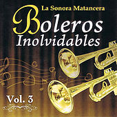 Voces Romanticas de La Sonora Matancera - Boleros Inolvidables Volume 3 by Various Artists