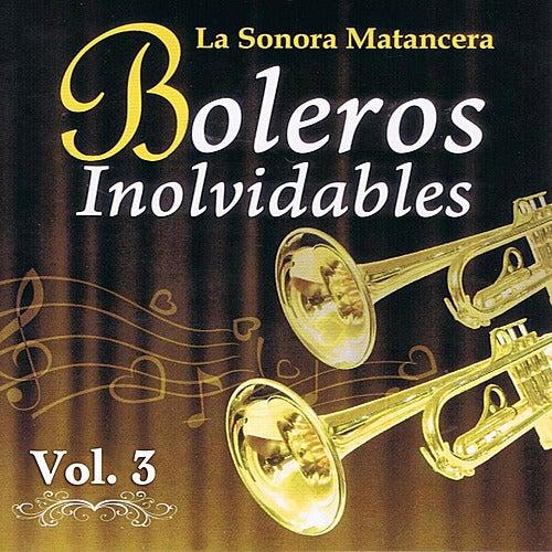 Voces Romanticas de La Sonora Matancera - Boleros Inolvidables Volume 3 by Various Artists