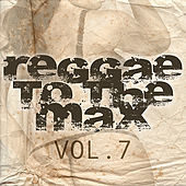 Reggae To The Max Vol 7 von Various Artists