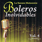 Voces Romanticas de La Sonora Matancera - Boleros Inolvidables Volume 4 by Various Artists