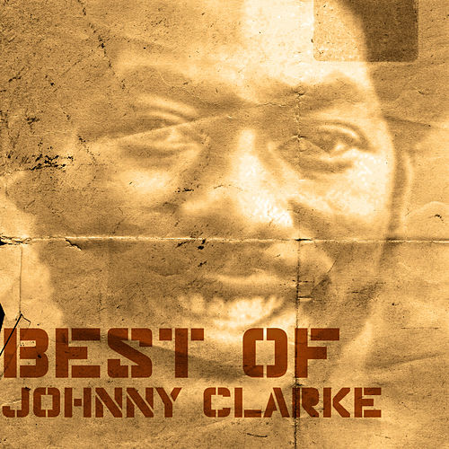 Best Of Johnny Clarke by Johnny Clarke