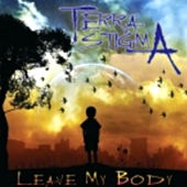 Leave My Body by Terra Stigma
