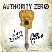 Less Rhythm More Booze by Authority Zero