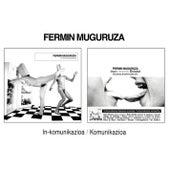 Inkomunikazioa / Komunikazioa by Fermin Muguruza