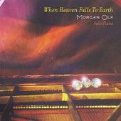 When Heaven Falls To Earth by Morgan Olk