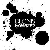 Fanatic by Deonis