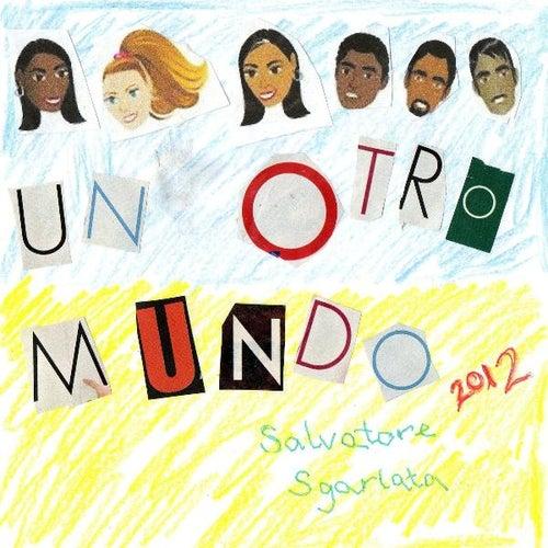 Un Otro Mundo (Another World - Spanish Version) - Single by Salvatore Sgarlata