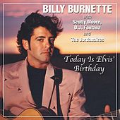 Today Is Elvis' Birthday (feat. Scotty Moore, D.J. Fontana & The Jordanaires) - Single by Billy Burnette