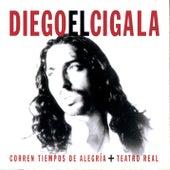 Corren Tiempos De Alegria + Teatro Real by Diego El Cigala